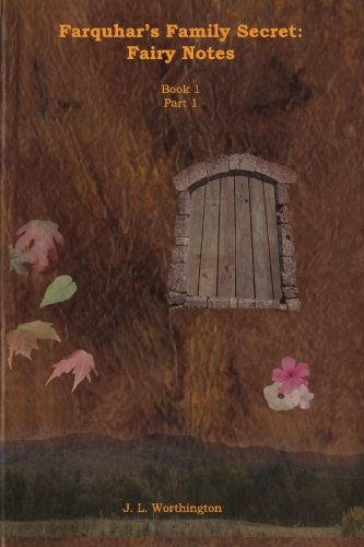 9781491079041: Farquhar's Family Secret: Fairy Notes Book 1 Part 1