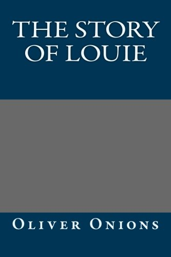 9781491080344: The Story of Louie