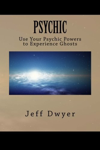 9781491080603: Psychic: Use Your Psychic Power to Experience Ghosts