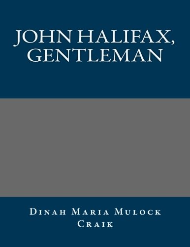 9781491080764: John Halifax, Gentleman