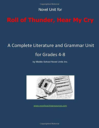 9781491083352: Novel Unit for Roll of Thunder, Hear My Cry: A Complete Literature and Grammar Unit for Grades 4-8