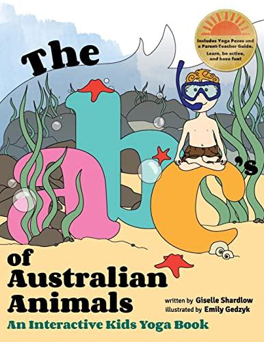 9781491085868: The ABC's of Australian Animals: An Interactive Kids Yoga Book