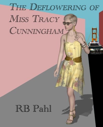 9781491086001: The Deflowering of Miss Tracy Cunningham: Formerly Back Story (Tracy Cunningham, P.I.)