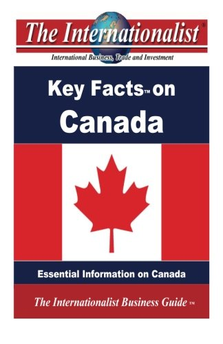 9781491086728: Key Facts on Canada: Essential Information on Canada (The Internationalist Business Guides)