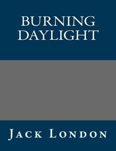 9781491087015: Burning Daylight