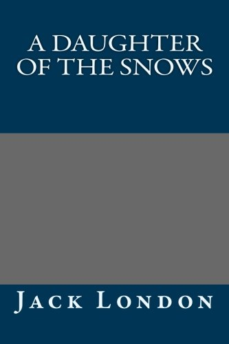 9781491087251: A Daughter of the Snows