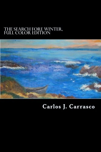 9781491087589: The Search Fore Winter, Full Color Edition: Lessons from the Cornfield and The Key to a New Life! Foundations Fore the New History