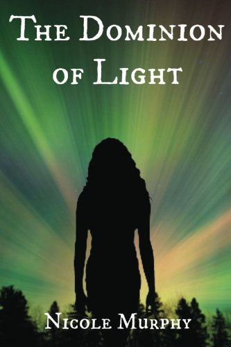 9781491088005: The Dominion of Light