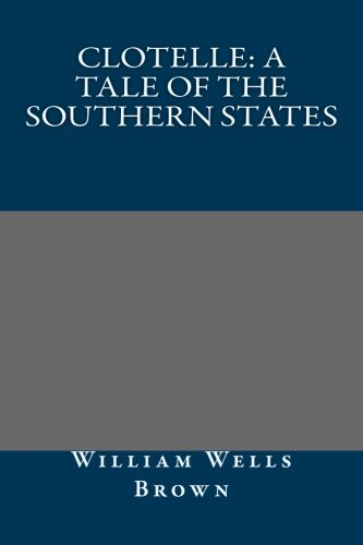 9781491088784: Clotelle: A Tale of the Southern States