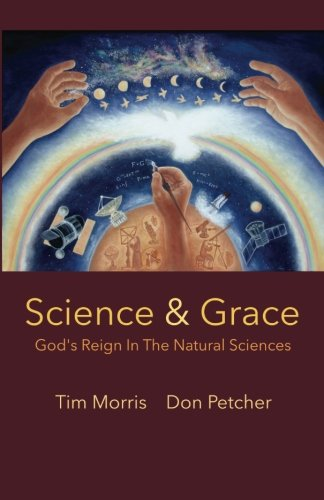 9781491089873: Science & Grace: God's Reign in the Natural Sciences