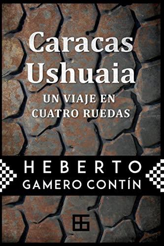 9781491090558: Caracas-Ushuaia: un viaje en cuatro ruedas (Spanish Edition)