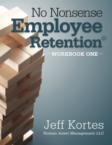 9781491090749: No Nonsense Employee Retention: Workbook One