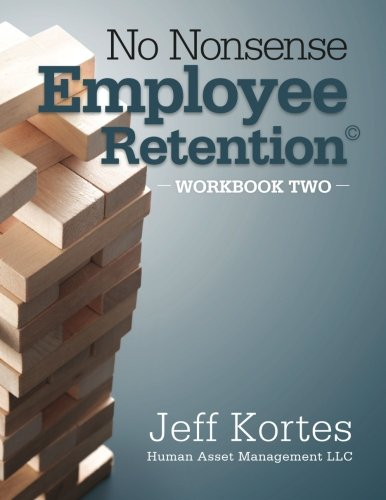 9781491090787: No Nonsense Employee Retention: Workbook Two