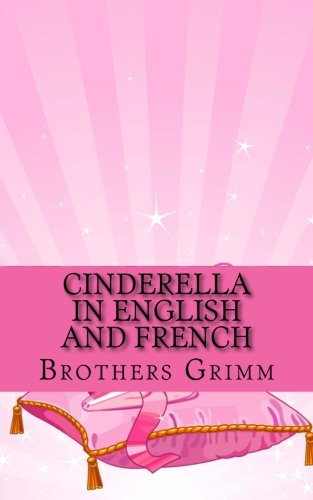 9781491091128: Cinderella In English and French: (Bilingual Edition)