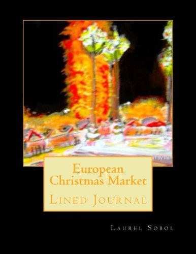 9781491091760: European Christmas Market: Lined Journal (Fine Art Rainbow Journal Collections~ Soli Deo Gloria)