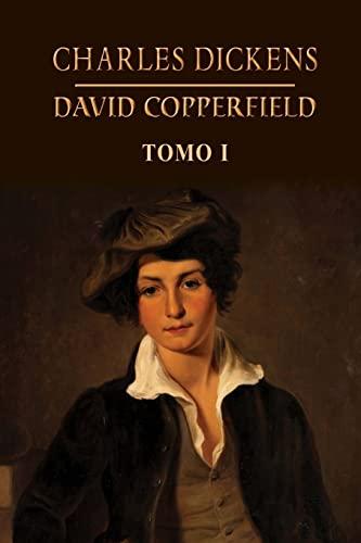 9781491092071: David Copperfield (Tomo 1) (Volume 1) (Spanish Edition)