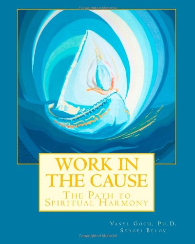9781491092934: Work In The Cause: The Path to Spiritual Harmony