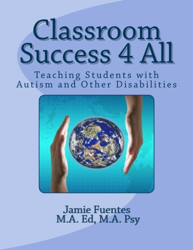 9781491093269: Classroom Success 4 All: A Resource Manual for Teaching Students with Autism and Other Disabilities