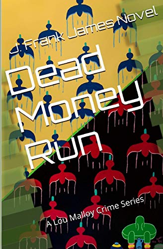 9781491093795: Dead Money Run (Lou Malloy Crime Series) (Volume 1)