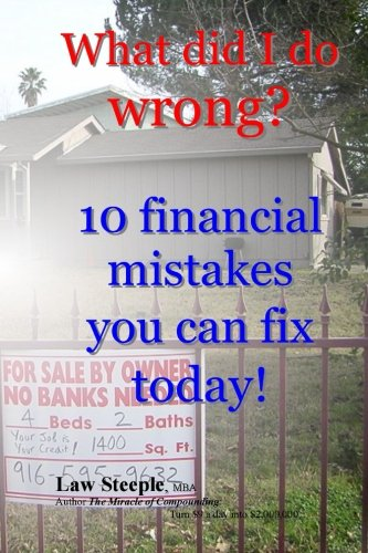 9781491095942: What did I do wrong?: 10 financial mistakes you can fix today!