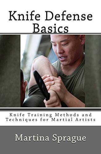 9781491096475: Knife Defense Basics: Knife Training Methods and Techniques for Martial Artists (Volume 6)