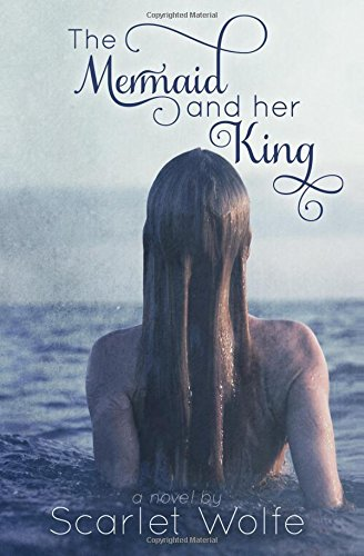 9781491096703: The Mermaid and Her King