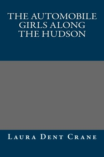 9781491096789: The Automobile Girls Along the Hudson