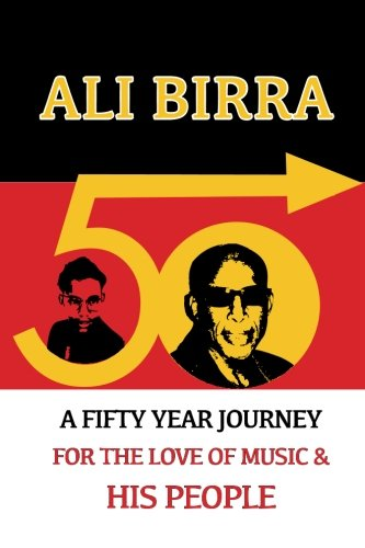 9781491099179: A Fifty Year Journey For The Love of Music and His People - Ali Birra: Ali Birra' s Autobiography
