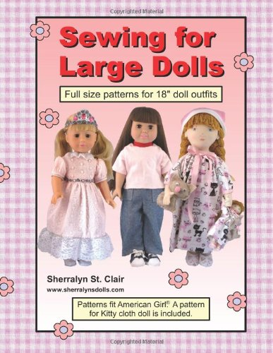 9781491200315: Sewing for Large Dolls: Full sized patterns for 18 inch doll outfits