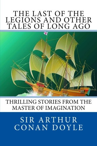9781491200353: The Last of the Legions and Other Tales of Long Ago
