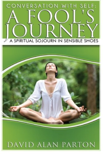 9781491201022: Conversation With Self: A Fool's Journey: A Spiritual Sojourn in Sensible Shoes