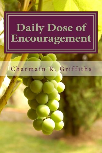 Daily Dose of Encouragement Words of Encouragement Book 1: Charmain Griffiths