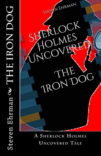 9781491205099: The Iron Dog: A Sherlock Holmes Uncovered Tale (Volume 2)