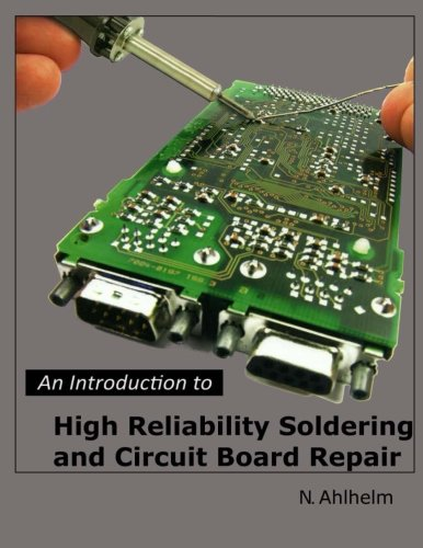 9781491208144: An Introduction to High Reliability Soldering and Circuit Board Repair