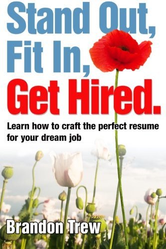 9781491208281: Stand Out, Fit In, Get Hired: Learn how to craft the perfect resume for your dream job
