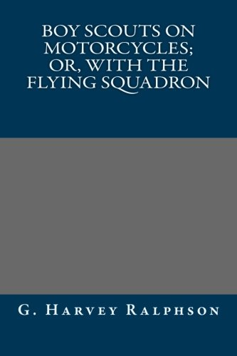 9781491208991: Boy Scouts on Motorcycles; Or, With the Flying Squadron