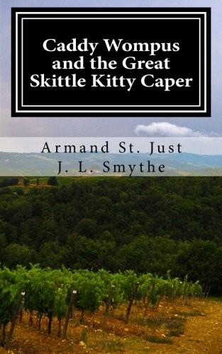 Caddy Wompus and the Great Skittle Kitty Caper: Armand St. Just