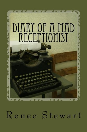 9781491210031: Diary of a Mad Receptionist (Volume 1)