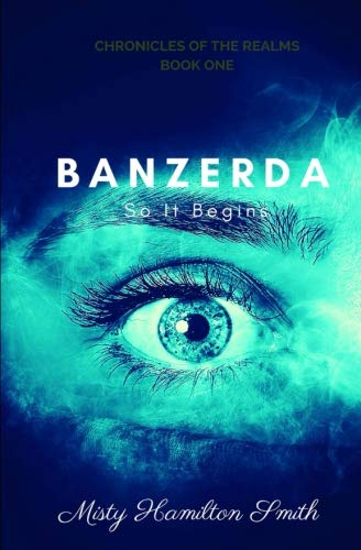 9781491210963: Banzerda: So It Begins (The Chronicles of the Realms)