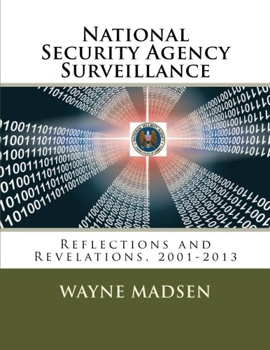 9781491211014: National Security Agency Surveillance: Reflections and Revelations, 2001-2013