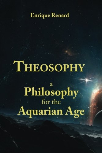 9781491211663: Theosophy: A Philosophy for the Aquarian Age