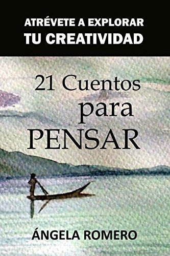 21 Cuentos Para Pensar: Romero Luceno, Angela