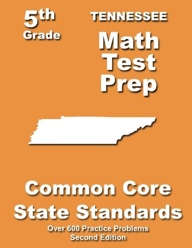 9781491213209: Tennessee 5th Grade Math Test Prep: Common Core Learning Standards