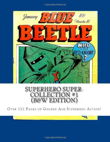 9781491213629: Superhero Super-Collection #1 (B&W Edition): Over 352 Pages of Golden Age Superhero Action!