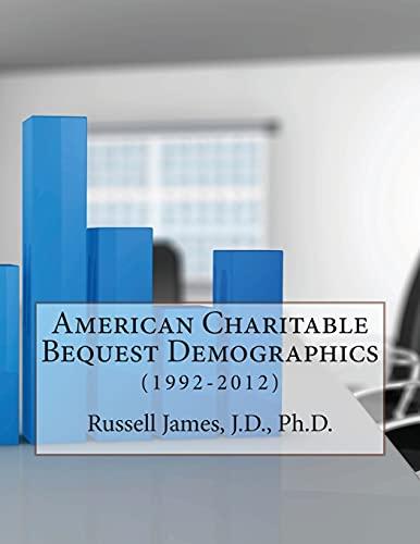 9781491214046: American Charitable Bequest Demographics: (1992-2012)
