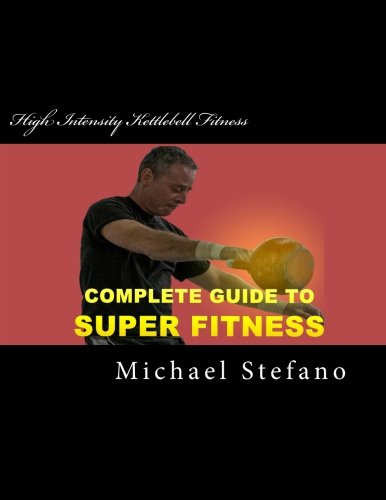 9781491214879: High Intensity Kettlebell Fitness: Super Fitness in 20 Minutes