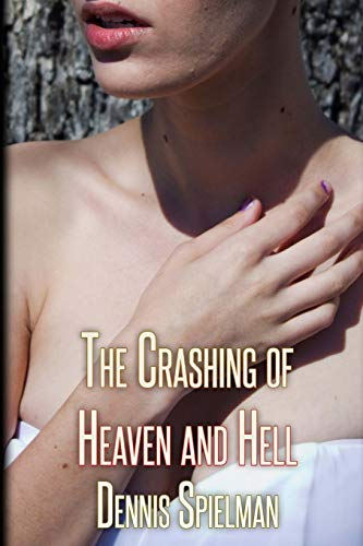 9781491220351: The Crashing of Heaven and Hell