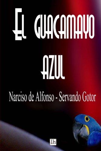 9781491221426: El guacamayo azul (Spanish Edition)