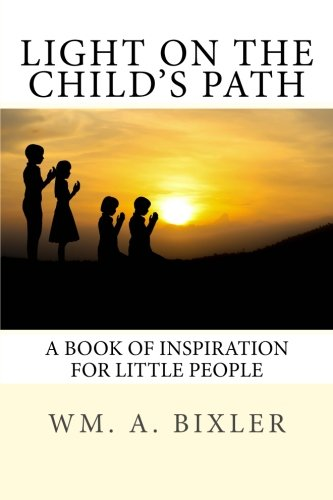 Light On the Child's Path: Bixler, Wm. A.