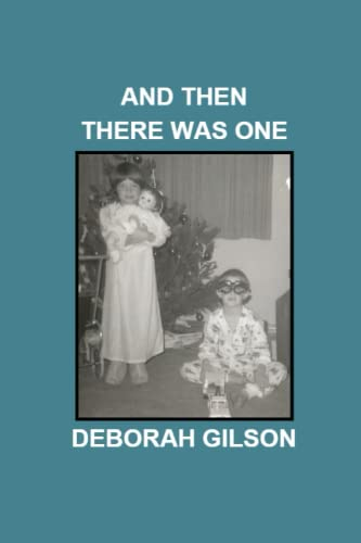 9781491222638: And Then There Was One: Personal Stories Written as Memoir - A Request From My Dying Mother